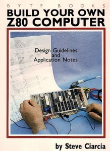 Build your Own Z80 Computer, by Steve Ciarca. 1981г. 0_14be8f_9544f62a_orig
