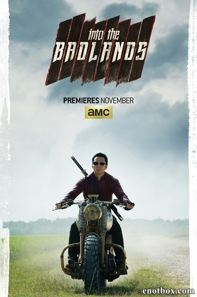 В пустыне смерти / Into the Badlands - Полный 1 сезон [2015, WEB-DLRip | WEB-DLRip 1080p] (AMC | LostFilm | NewStudio)