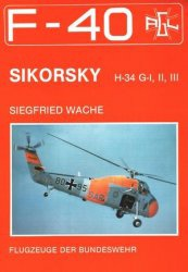 Книга Sikorski H-34 G-I, II, III (F-40 Flugzeuge Der Bundeswehr 6)