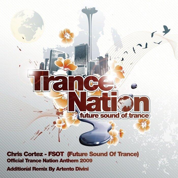 Chris Cortez - FSOT (Trance Nation Anthem) WEB 2009