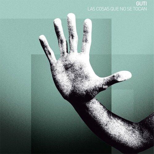 Guti - Las Cosas Que No Se Tocan (2009)