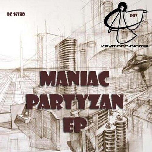 Maniac - Partyzan EP (2009)