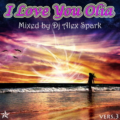 Dj Alex Spark - I Love You @ Olia ver.3 (2009)