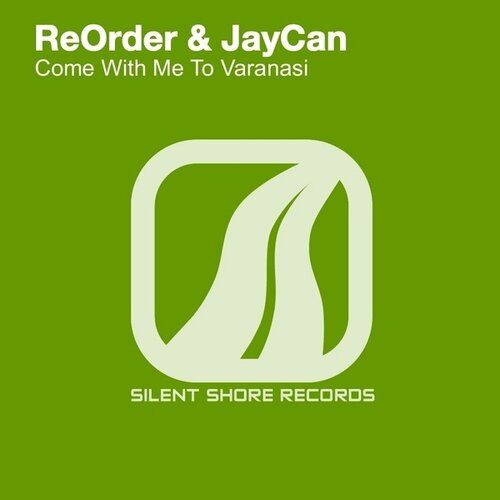 ReOrder and JayCan - Come With Me To Varanasi (SSR ...