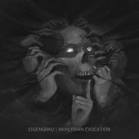 Eigengrau > Akhlysian Evocation [ep]  (2015)