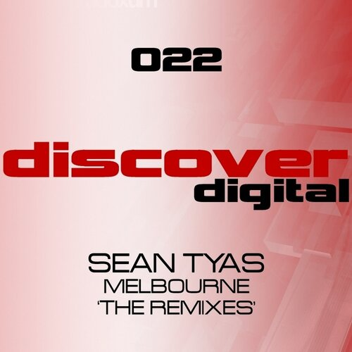 Sean Tyas - Melbourne The Remixes (DISCDIG22) 2009