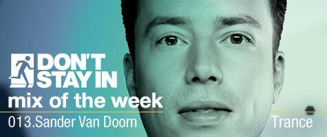 Sander van Doorn - Don't Stay In Mix of the Week 013 (07-12-2009)