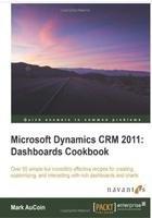 Книга Microsoft Dynamics CRM 2011: Dashboards Cookbook