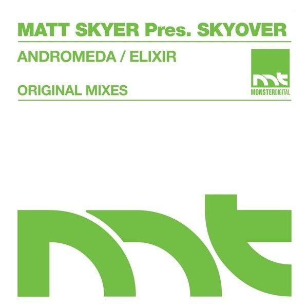 Matt Skyer Pres. Skyover - Andromeda / Elixir
