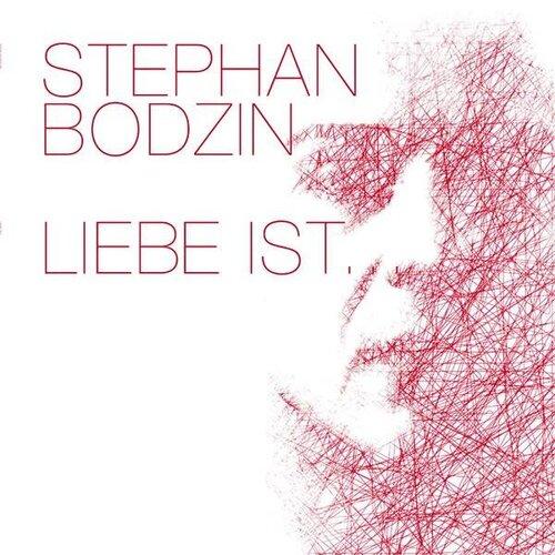 Stephan Bodzin - Liebe Ist... (2007)