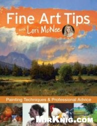Книга Fine Art Tips with Lori McNee: Painting Techniques and Professional Advice