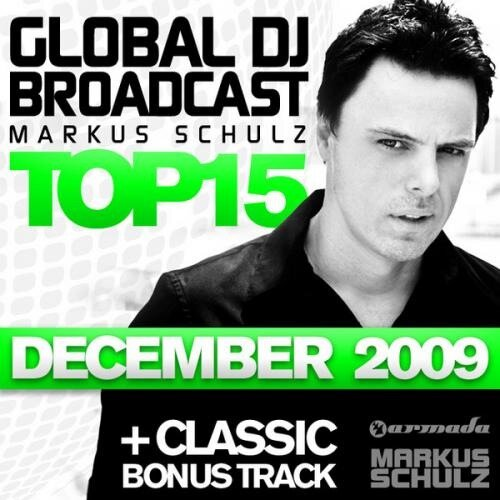 Markus Schulz - Global Dj Broadcast Top 15 (December 2009) [ARDI1350]
