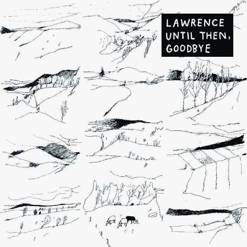 Lawrence - Until Then, Goodbye (2009)