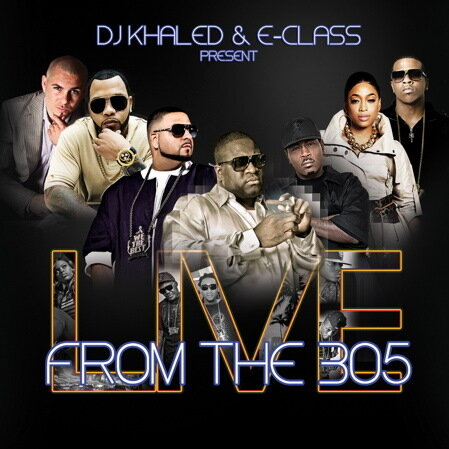 DJ Khaled And E-Class Present - Live From The 305