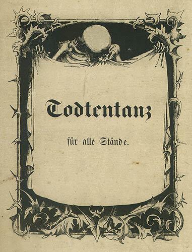 Стенды смерти для всех. C. Меркель. Bilder DES Тодес Ober Todtentanz für Alle Stände. NC: Н.П., 1850.