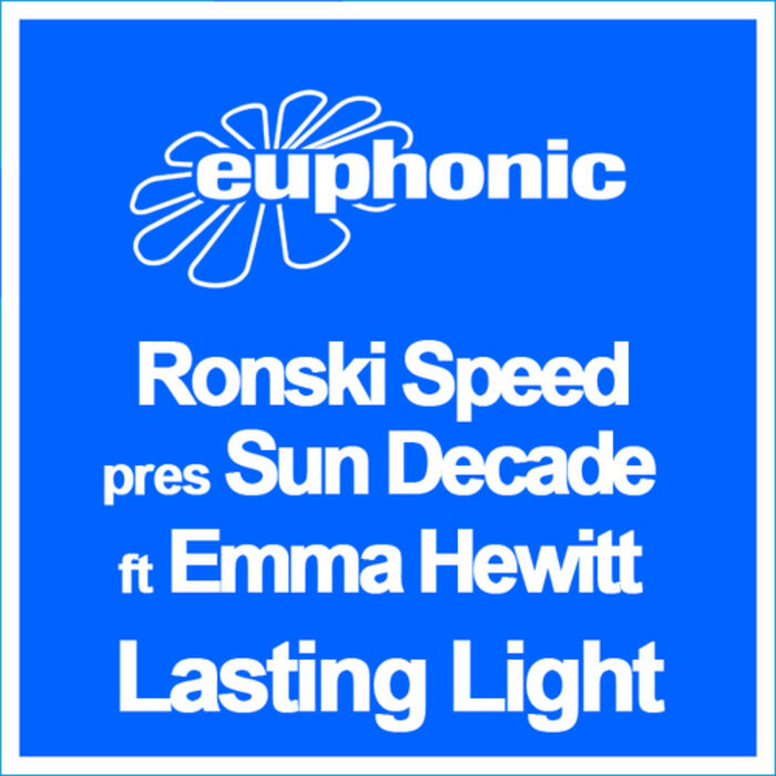 Ronski Speed pres. Sun Decade feat. Emma Hewitt - Lasting Light