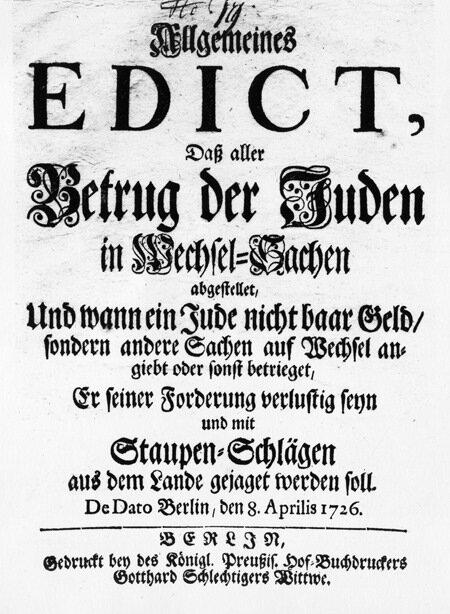 Preussisches Edikt: Aller Betrug der Juden in Wechsel-Sachen soll abgestellt werden (8. April 1726)