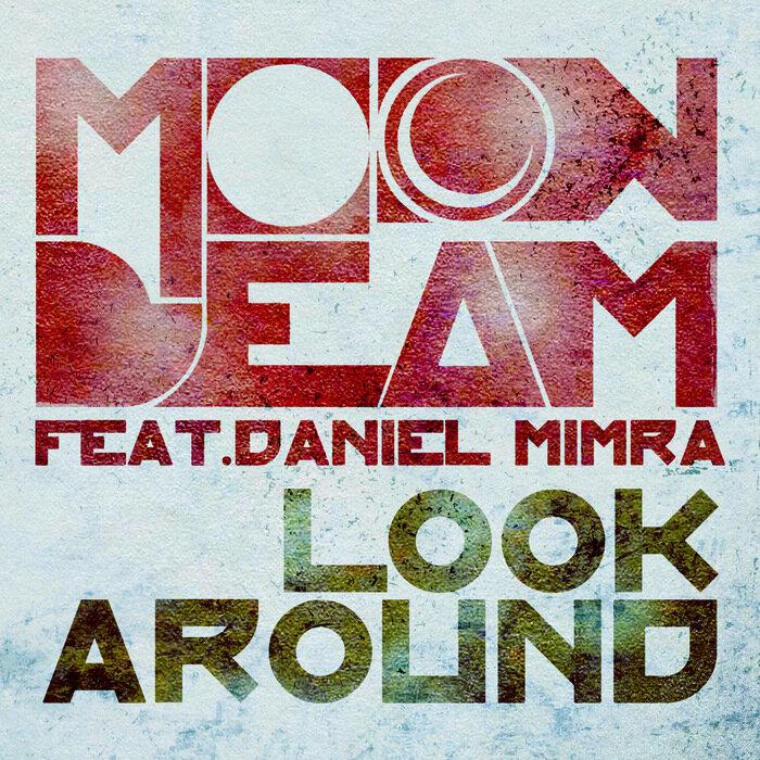 Moonbeam feat. Daniel Mimra - Look Around