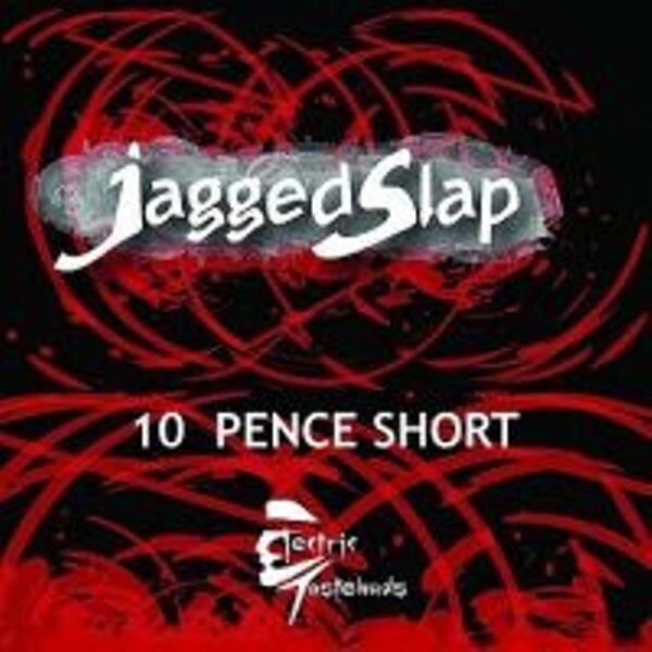 Jagged Slap - 10 Pence Short