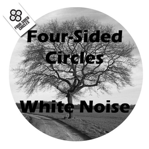 Four-Sided Circles - White Noise (2010)