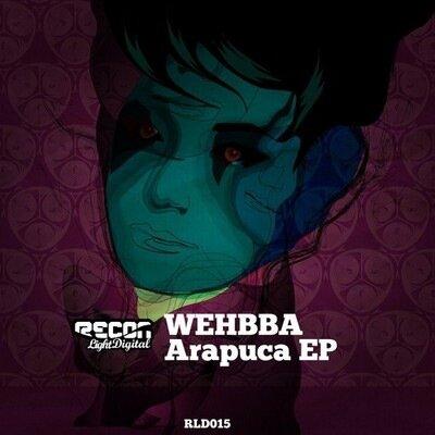 Wehbba - Arapuca EP (2010)