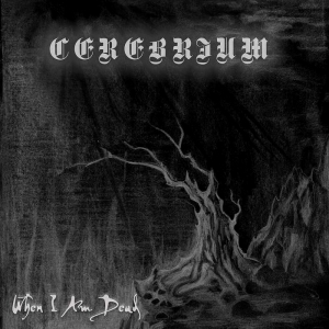 Cerebrium > When I Am Dead (2015)