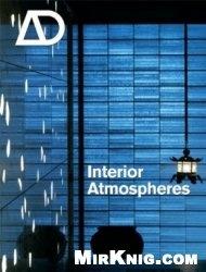 Книга Interior Atmospheres (Architecture Design)