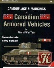 Книга Книга Camouflage and Markings of Canadian Armored Cars in World War Two