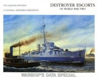 Книга Destroyer Escorts of the World War Two: Warships Data Special.