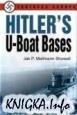 Книга Hitler s U-Boat Bases.