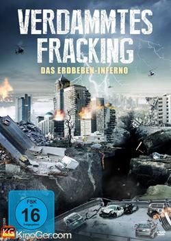 Verdammtes Fracking - Das Erdbeben-Inferno (2014)