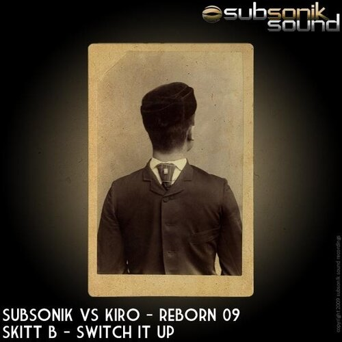 Subsonik vs Kiro, Skitt B - Reborn 09 / Switch it  ...