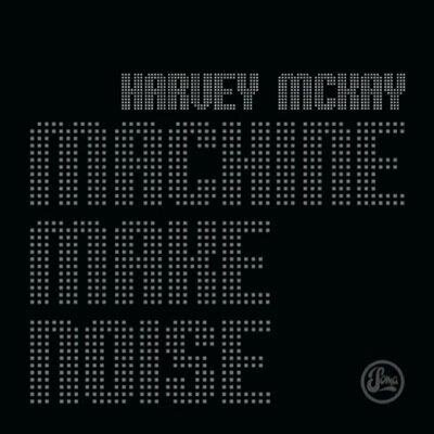 Harvey McKay - Machine Make Noise (2009)