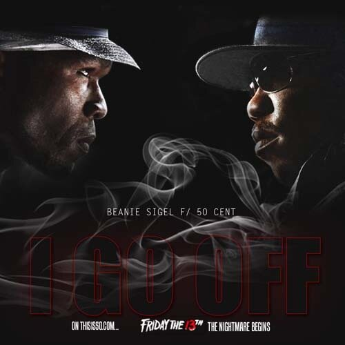 Beanie Sigel (Feat 50 Cent) - I Go Off