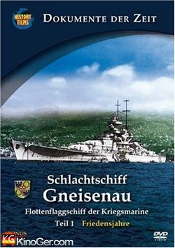 Schlachtschiff Gneisenau - Flottenflaggschiff der Kriegsmarine 1 (2005)