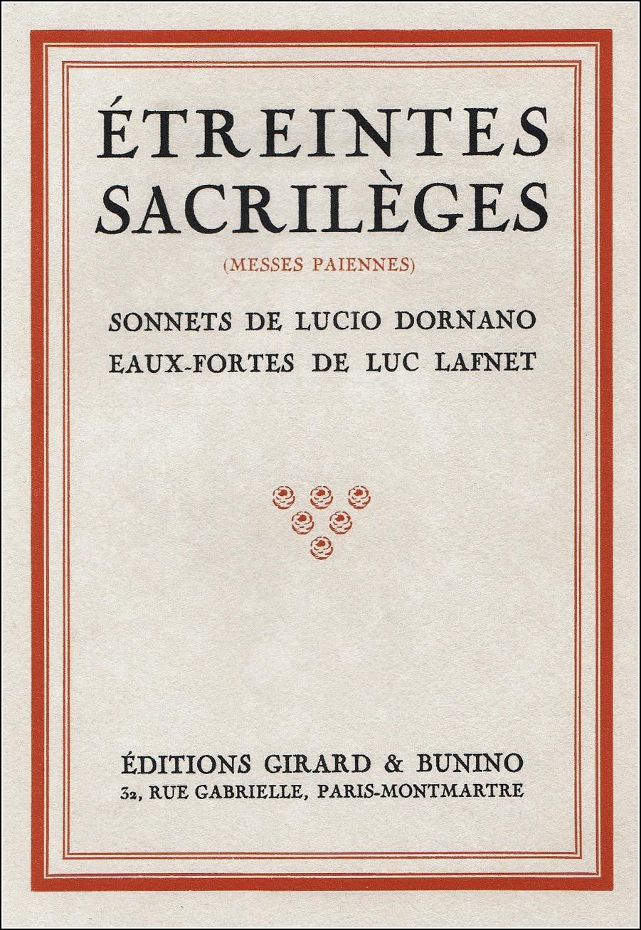 LUC LAFNET, ÉTREINTES SACRILÈGES