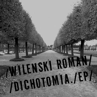 Wilenski Roman - Dichotomia EP (2009)