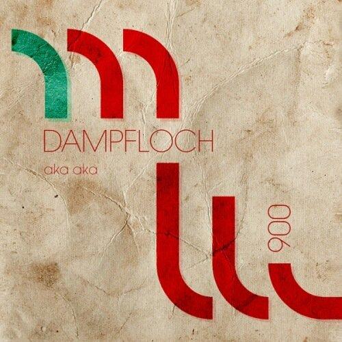 Aka Aka - Dampfloch EP (2009)