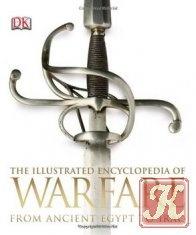 Книга Книга The Illustrated Encyclopedia of Warfare From Ancient Egypt to Iraq