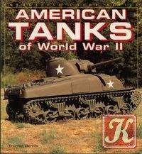 Книга American Tanks of World War II (Enthusiast Color Series)