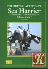 Книга The British Aerospace Sea Harrier. 'Falklands Fighter': A Comprehensive Guide for the Modeller (SAM Modellers Datafile 11)