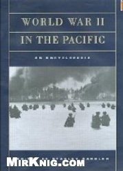 Книга Encyclopedia of World War II in the Pacific (Military History of the United States)