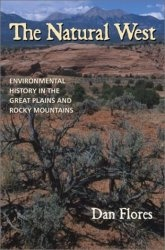 Книга The Natural West: Environmental History in the Great Plains and Rocky Mountains