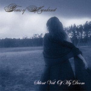 Tears of Mankind - Silent Veil Of My Doom (2008)