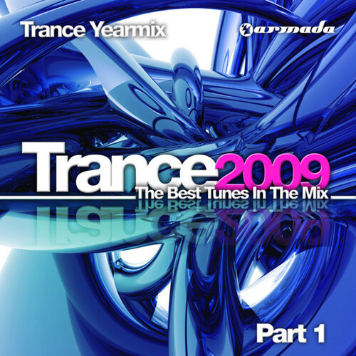 Trance Yearmix 2009 The Best Tunes In The Mix