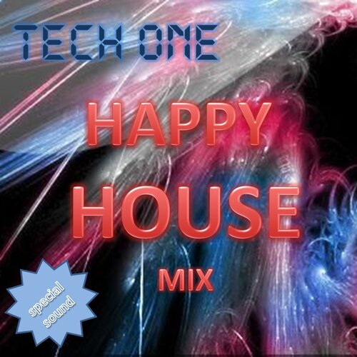 TECH ONE - HAPPY HOUSE mix