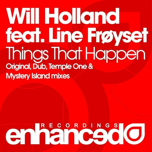 Will Holland feat Line Froyset - Things That Happen (ENHANCED040) 2009