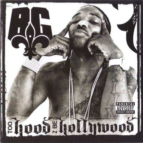 B.G. - Too Hood 2 Be Hollywood