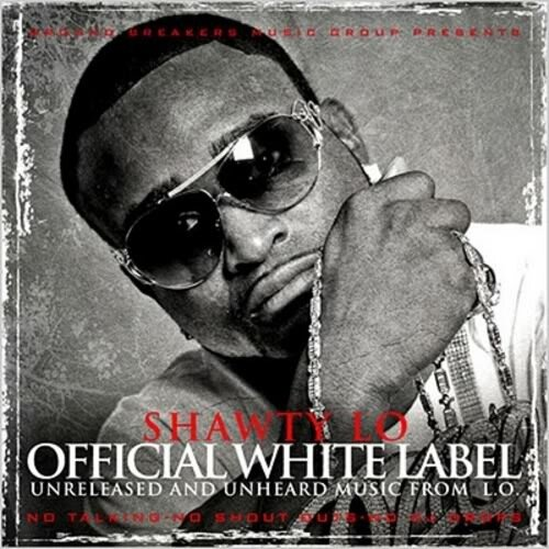 Shawty Lo - Official White Label (2010)