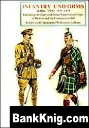 Robert and Christopher Wilkinson-Latham , Jack Cassin-Scott - Infantry Uniforms of Britain 1855-1939